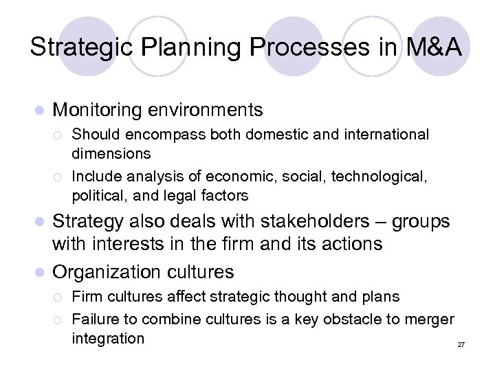 Strategic Planning Processes in M&A l Monitoring environments ¡ ¡ Should encompass both domestic