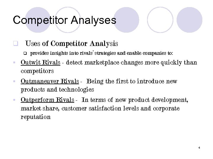 Competitor Analyses q Uses of Competitor Analysis q provides insights into rivals' strategies and