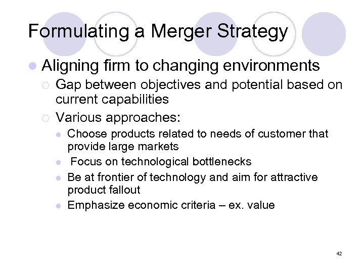 Formulating a Merger Strategy l Aligning firm to changing environments ¡ Gap between objectives