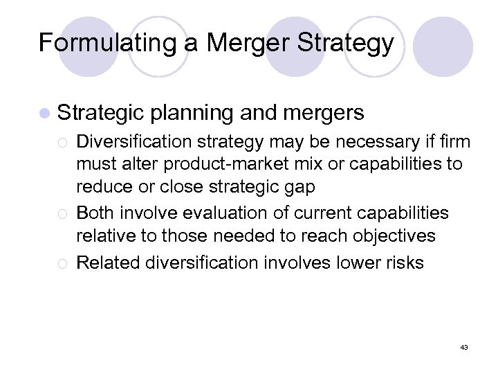 Formulating a Merger Strategy l Strategic ¡ ¡ ¡ planning and mergers Diversification strategy