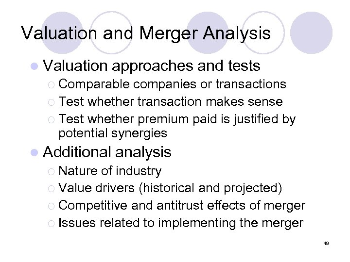 Valuation and Merger Analysis l Valuation approaches and tests ¡ Comparable companies or transactions