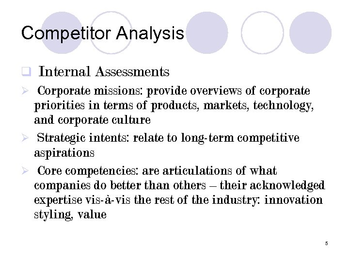 Competitor Analysis q Internal Assessments Corporate missions: provide overviews of corporate priorities in terms
