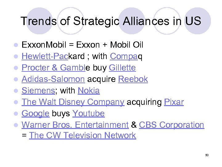 Trends of Strategic Alliances in US l l l l Exxon. Mobil = Exxon