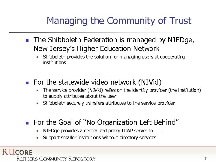 Managing the Community of Trust n The Shibboleth Federation is managed by NJEDge, New