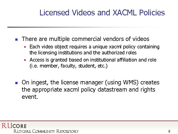 Licensed Videos and XACML Policies n There are multiple commercial vendors of videos •
