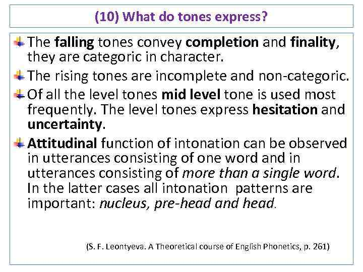 (10) What do tones express? The falling tones convey completion and finality, they are