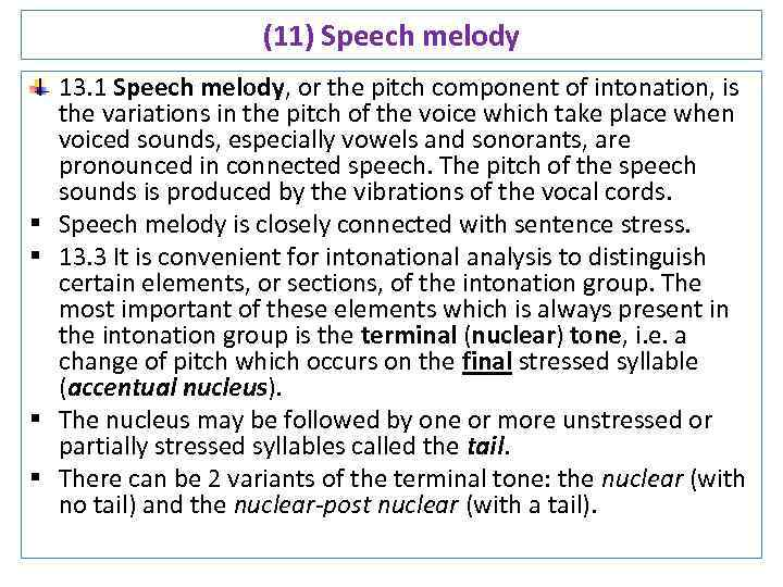 (11) Speech melody § § 13. 1 Speech melody, or the pitch component of