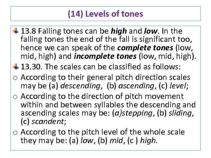 (14) Levels of tones 13. 8 Falling tones can be high and low. In