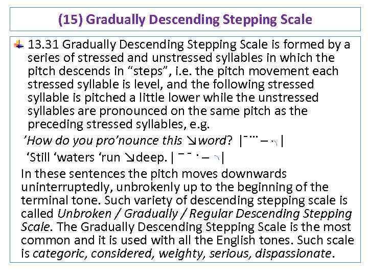 (15) Gradually Descending Stepping Scale 13. 31 Gradually Descending Stepping Scale is formed by