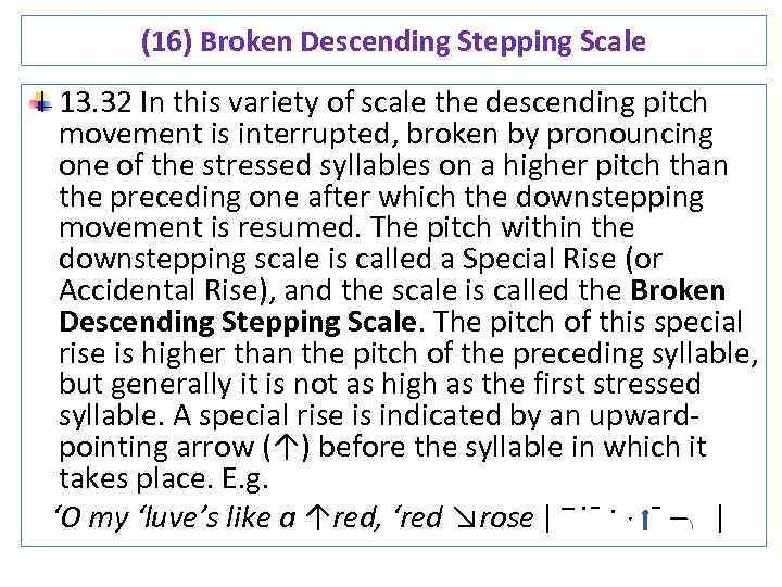 (16) Broken Descending Stepping Scale 13. 32 In this variety of scale the descending