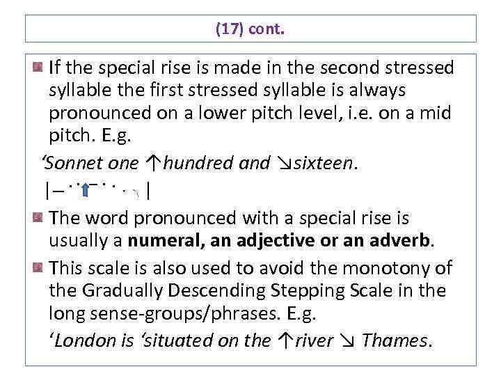 (17) cont. If the special rise is made in the second stressed syllable the