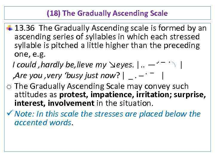 (18) The Gradually Ascending Scale 13. 36 The Gradually Ascending scale is formed by