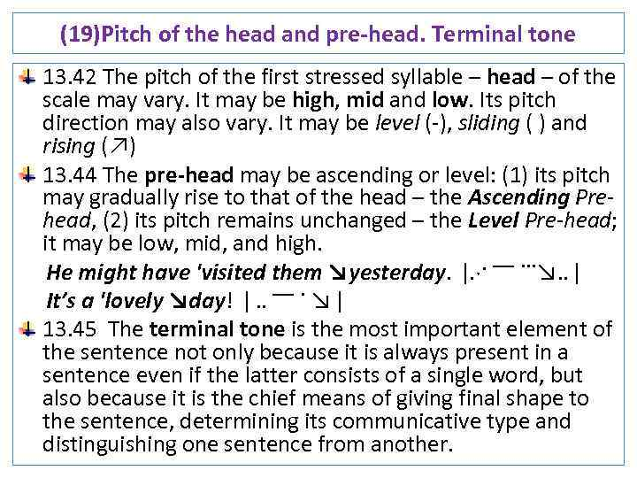 (19)Pitch of the head and pre-head. Terminal tone 13. 42 The pitch of the