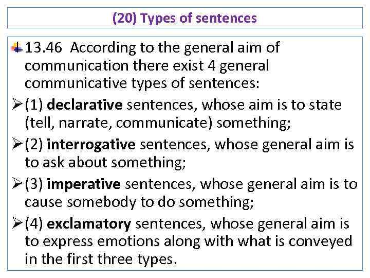 (20) Types of sentences 13. 46 According to the general aim of communication there