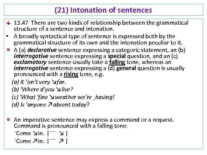 (21) Intonation of sentences 13. 47 There are two kinds of relationship between the