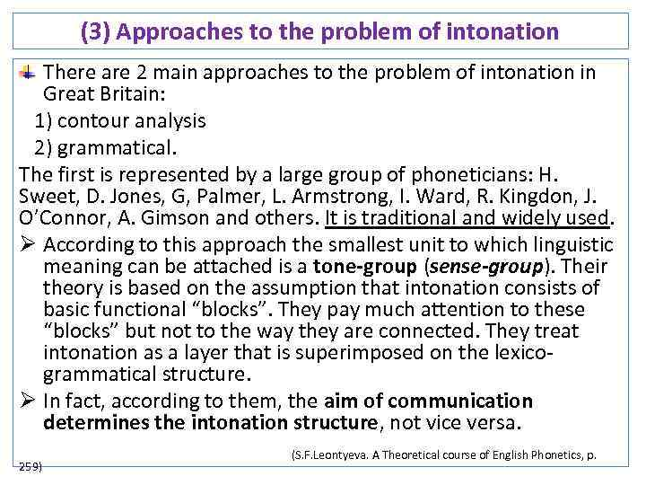 (3) Approaches to the problem of intonation There are 2 main approaches to the