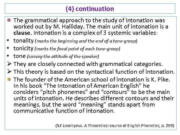 (4) continuation The grammatical approach to the study of intonation was worked out by