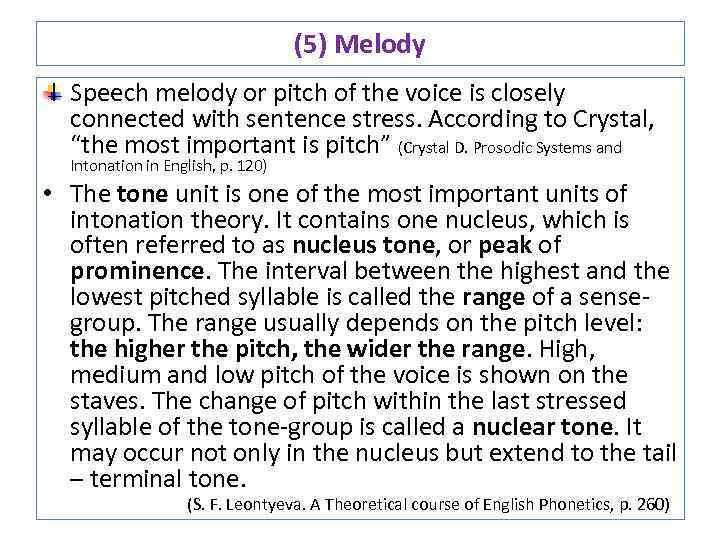(5) Melody Speech melody or pitch of the voice is closely connected with sentence