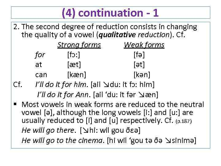 (4) continuation - 1 2. The second degree of reduction consists in changing the