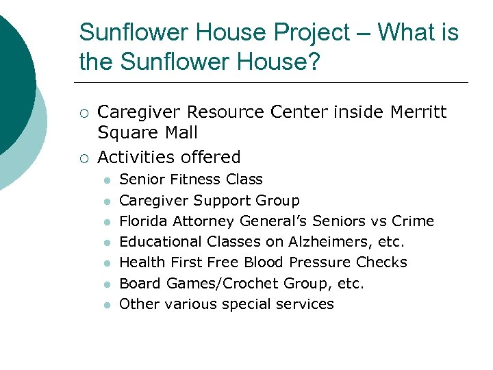 Sunflower House Project – What is the Sunflower House? ¡ ¡ Caregiver Resource Center