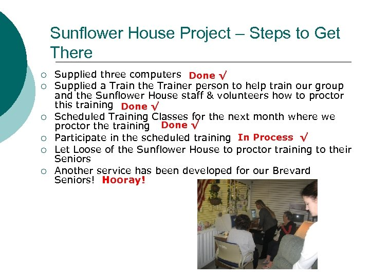 Sunflower House Project – Steps to Get There ¡ ¡ ¡ Supplied three computers