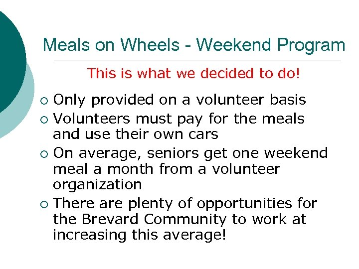 Meals on Wheels - Weekend Program This is what we decided to do! Only