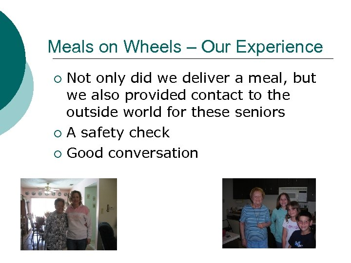 Meals on Wheels – Our Experience Not only did we deliver a meal, but