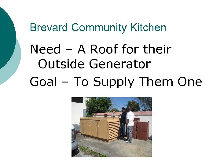 Brevard Community Kitchen Need – A Roof for their Outside Generator Goal – To