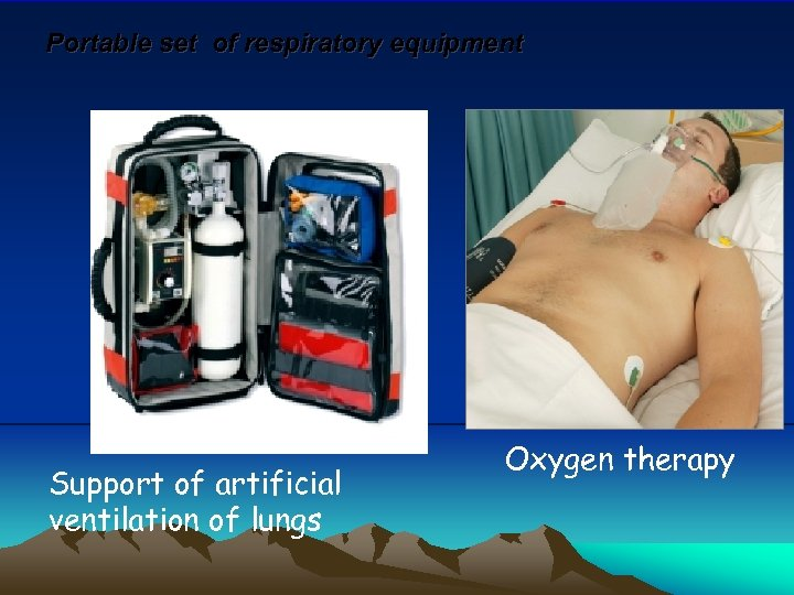 Portable set of respiratory equipment Support of artificial ventilation of lungs Oxygen therapy