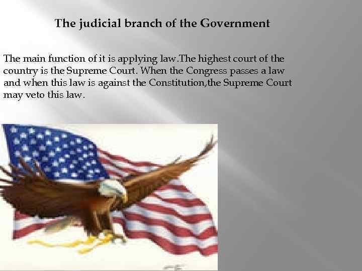 The judicial branch of the Government The main function of it is applying law.