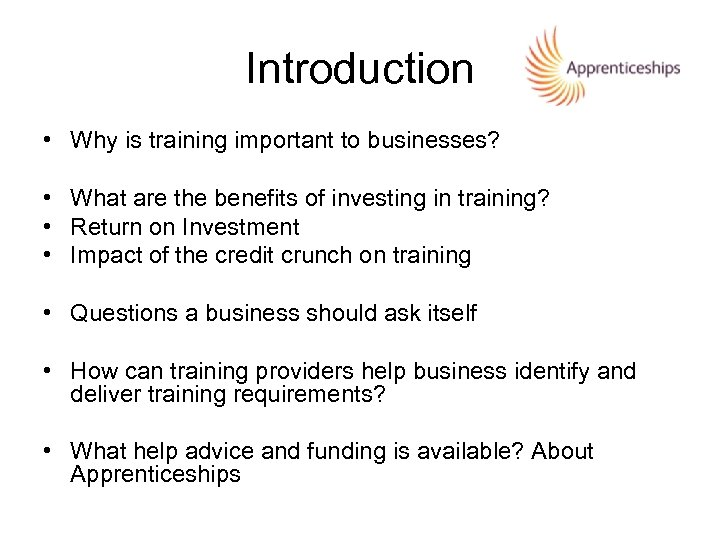 Introduction • Why is training important to businesses? • What are the benefits of