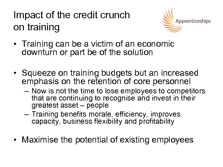 Impact of the credit crunch on training • Training can be a victim of