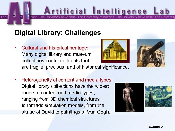 Digital Library: Challenges • Cultural and historical heritage: Many digital library and museum collections