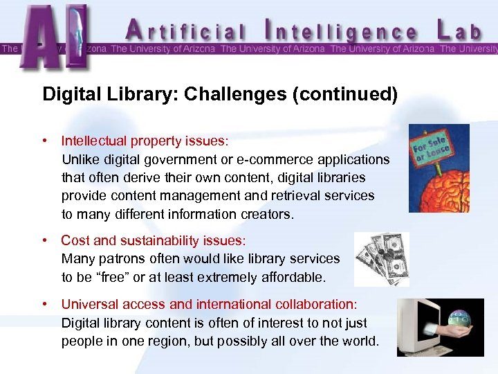 Digital Library: Challenges (continued) • Intellectual property issues: Unlike digital government or e-commerce applications