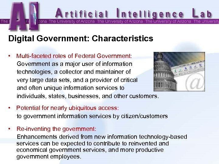 Digital Government: Characteristics • Multi-faceted roles of Federal Government: Government as a major user