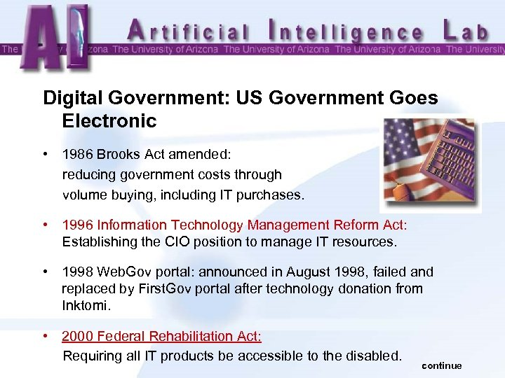 Digital Government: US Government Goes Electronic • 1986 Brooks Act amended: reducing government costs