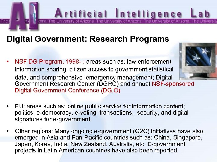 Digital Government: Research Programs • NSF DG Program, 1998 - : areas such as: