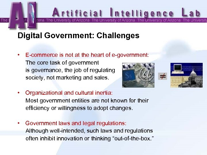 Digital Government: Challenges • E-commerce is not at the heart of e-government: The core