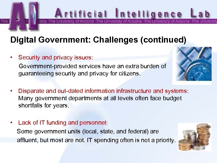 Digital Government: Challenges (continued) • Security and privacy issues: Government-provided services have an extra