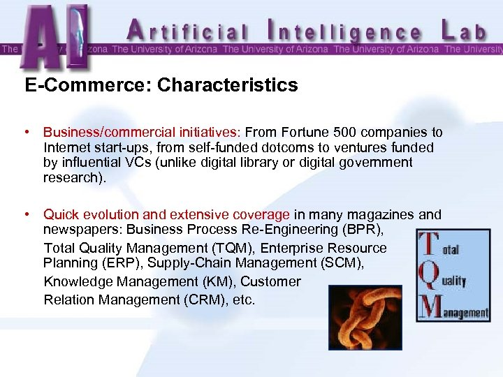 E-Commerce: Characteristics • Business/commercial initiatives: From Fortune 500 companies to Internet start-ups, from self-funded