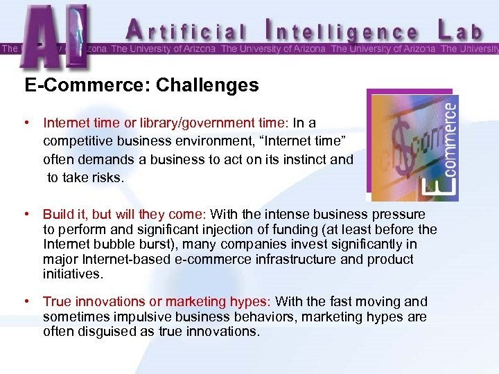 "E-Commerce: Challenges • Internet time or library/government time: In a competitive business environment, ""Internet"
