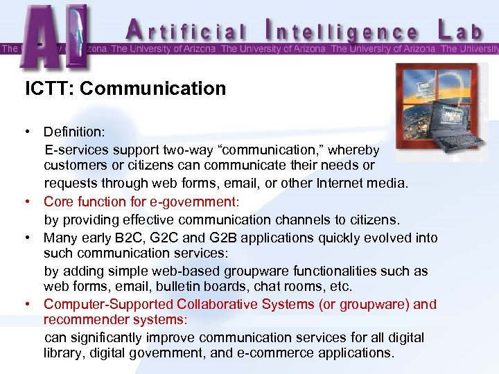 "ICTT: Communication • Definition: E-services support two-way ""communication, "" whereby customers or citizens can"