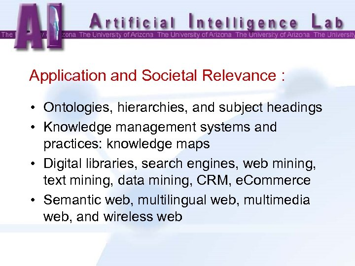 Application and Societal Relevance : • Ontologies, hierarchies, and subject headings • Knowledge management