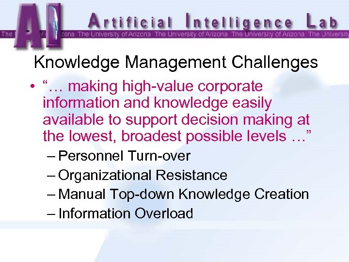 "Knowledge Management Challenges • ""… making high-value corporate information and knowledge easily available to"
