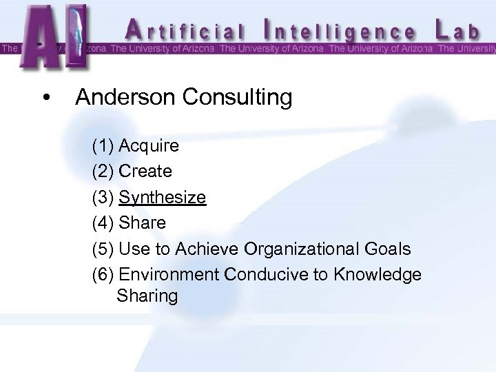 • Anderson Consulting (1) Acquire (2) Create (3) Synthesize (4) Share (5) Use