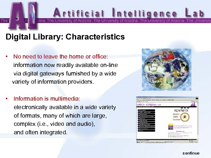 Digital Library: Characteristics • No need to leave the home or office: information now