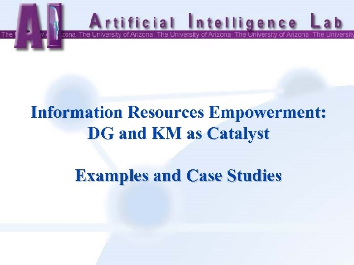Information Resources Empowerment: DG and KM as Catalyst Examples and Case Studies