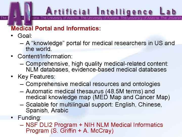 "Medical Portal and Informatics: • Goal: – A ""knowledge"" portal for medical researchers in"