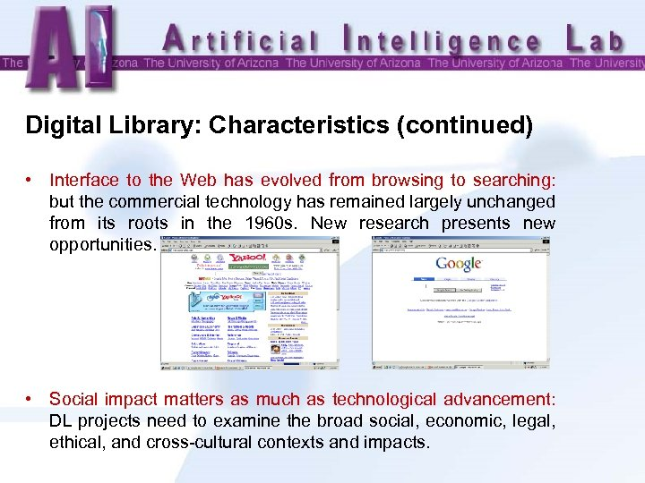 Digital Library: Characteristics (continued) • Interface to the Web has evolved from browsing to