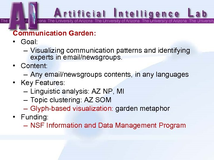 Communication Garden: • Goal: – Visualizing communication patterns and identifying experts in email/newsgroups. •